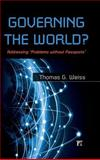 Governing the World? Addressing Problems Without Passports, Thomas G. Weiss, 161205627X