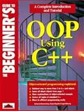The Beginner's Guide to OOP Using C Plus Plus, Romanovskaya, L., 1874416273