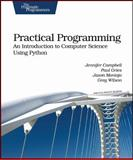 Practical Programming : An Introduction to Computer Science Using Python, Campbell, Jennifer and Gries, Paul, 1934356271