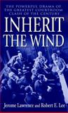 Inherit the Wind, Jerome Lawrence and Robert E. Lee, 0345466276