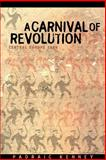 A Carnival of Revolution - Central Europe 1989, Kenney, Padraic, 069111627X