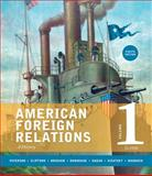 American Foreign Relations, Volume 1: To 1920, Paterson, Thomas and Brigham, Robert, 1285736273