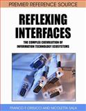 Reflexing Interfaces : The Complex Coevolution of Information Technology Ecosystems, Franco F. Orsucci, 159904627X