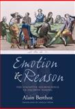 Emotion and Reason : The Cognitive Science of Decision Making, Berthoz, Alain, 0198566271