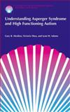 Understanding Asperger Syndrome and High Functioning Autism, Mesibov, Gary B. and Shea, Victoria, 0306466279