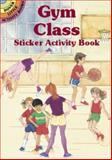 Gym Class Sticker Activity Book, Barbara Steadman, 0486416275