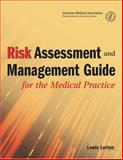 Risk Assessment and Management Guide for the Medical Practice, Lorton, Lewis, 1579476279