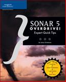 Sonar 5 Overdrive! : Expert Quick Tips, Christensen, James, 1592006272