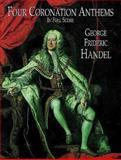 Four Coronation Anthems in Full Score, George Frideric Handel, 048640627X