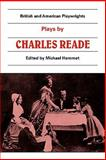 Plays : Masks and Faces; the Courier of Lyons; It Is Never Too Late to Mend, Reade, Charles, 0521286271