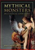 Mythical Monsters in Classical Literature 9780715636275