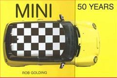 Mini 50 Years, Rob Golding, 0760326274