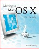 Moving to Mac OS X Painlessly, Gene Steinberg, 0764526278