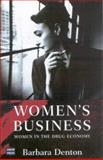 Dealing : Women in the Drug Economy, Denton, Barbara A., 0868406279