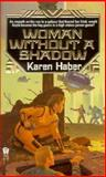 Woman Without a Shadow, Karen Haber, 0886776279