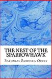 The Nest of the Sparrowhawk, Baroness Emmuska Orczy, 148487627X