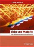 Licht und Materie : Eine Physikalische Beziehungsgeschichte, Morsch, Oliver, 3527306277