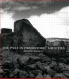 The Past in Prehistoric Societies, Bradley, Richard, 0415276276