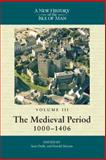 New History of the Isle of Man Vol. 3 : The Medieval Period, , 0853236275