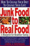 Junk Food to Real Food, Carol A. Nostrand, 087983627X
