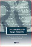 Educating Humanity : Bildung in Postmodernity, , 1405106271