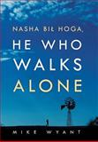 Nasha Bil Hoga, He Who Walks Alone, Mike Wyant, 1479776270