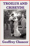 Troilus and Criseyde, Geoffrey Chaucer, 161720627X