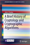 A Brief History of Cryptology and Cryptographic Algorithms, Dooley, John F., 331901627X