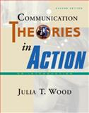 Communication Theories in Action 9780534516277