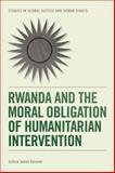 Rwanda and the Moral Obligation of Humanitarian Intervention, Joshua James Kassner, 074869627X