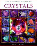 The Illustrated Guide to Crystals, Judy Hall, 0806936274
