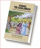 Come, Ye Children, Gertrude Hoeksema, 0916206270
