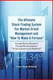 The Ultimate Stock-Trading System for Market-Crash Management and How to Make a Fortune, Trevor McDonald, 1481886274