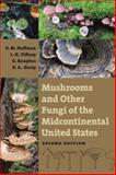 Mushrooms and Other Fungi of the Midcontinental United States, Rosanne A. Healy and George Knaphaus, 1587296276