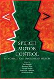 Speech Motor Control : In Normal and Disordered Speech, , 019852627X