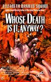 Whose Death Is It, Anyway?, Elizabeth Daniels Squire, 0425156273