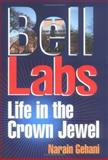 Bell Labs : Life in the Crown Jewel, Gehani, Narain, 0929306279