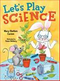 Let's Play Science, Mary Stetten Carson, 1402736274