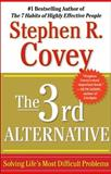 The 3rd Alternative, Stephen R. Covey, 1451626274