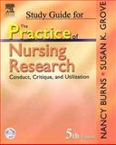 Practice of Nursing Research : Conduct, Critique and Utilization, Burns, Nancy and Grove, Susan K., 072160627X