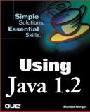 Using Java 1.2, Morgan, Michael, 0789716275