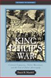 King Philip's War : Colonial Expansion, Native Resistance, and the End of Indian Sovereignty, Mandell, Daniel R., 0801896274