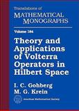 Theory and Applications of Volterra Operators in Hilbert Space, Gohberg, Israel and Krein, M. G., 0821836277