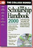 The College Board Scholarship Handbook 2000, College Board Staff, 0874476275