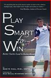 Play Smart to Win, René M. Vidal, 1490396276