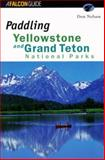 Paddling Yellowstone and Grand Teton National Parks, Don Nelson, 1560446277