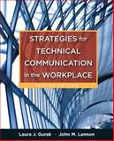 Strategies for Technical Communication in the Workplace, Gurak, Laura J. and Lannon, John M., 0321846281