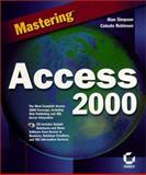 Mastering Access 2000, Simpson, Alan and Robinson, Celeste, 0782126286