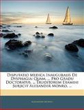 Disputatio Medica Inauguralis de Dysphagi, Alexander Monro, 1141256282