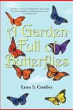 A Garden Full of Butterflies, Lynn Combes, 1462706282